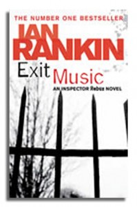 Exit Music - Inspector Rebus Series - Ian Rankin