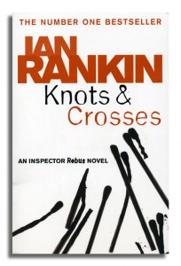 Knotts And Crosses - Inspector Rebus series - Ian Rankin