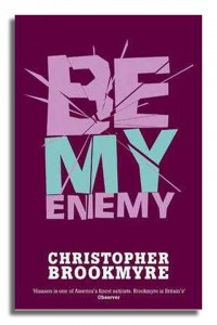 Jack Parlabane in Be My Enemy by Christopher Brookmyre
