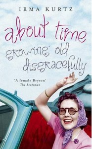 Irma Kurtz - About Time Growing Disgracefully - 2009 Wigtown Book Festival