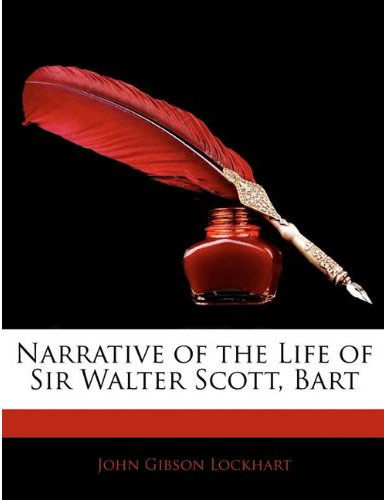 Narrative of the Life of Sir Walter Scott, Bart 2010