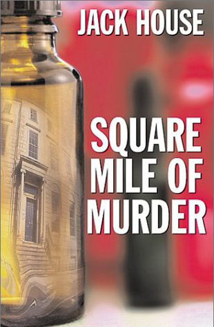 Square Mile of Murder by Jack House
