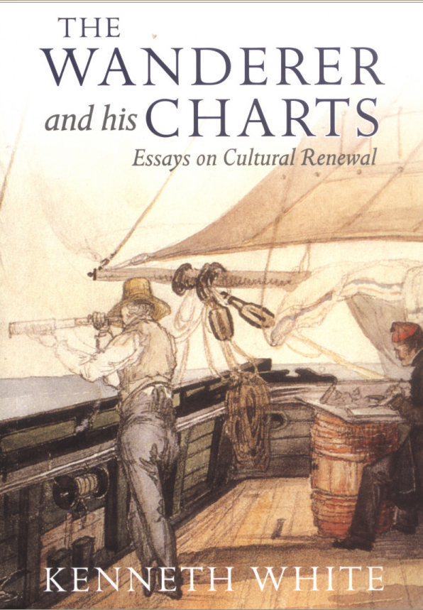 Kenneth White The Wanderer and the Charts Polygon Books 2004