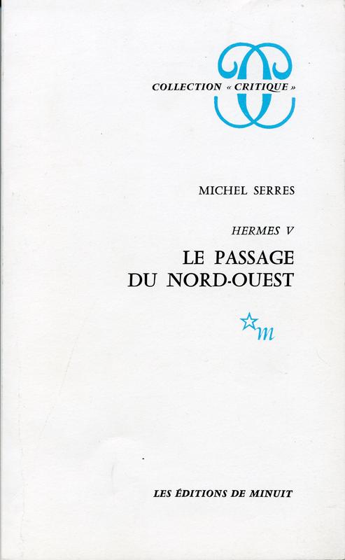"""Le passage du Nord-Ouest Hermes V Michel Serres Les Editions de Minuit Collection """"Critique"""" 1980"""