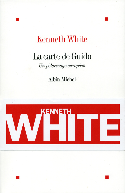 Kenneth White La carte de Guido Albin Michel 2011