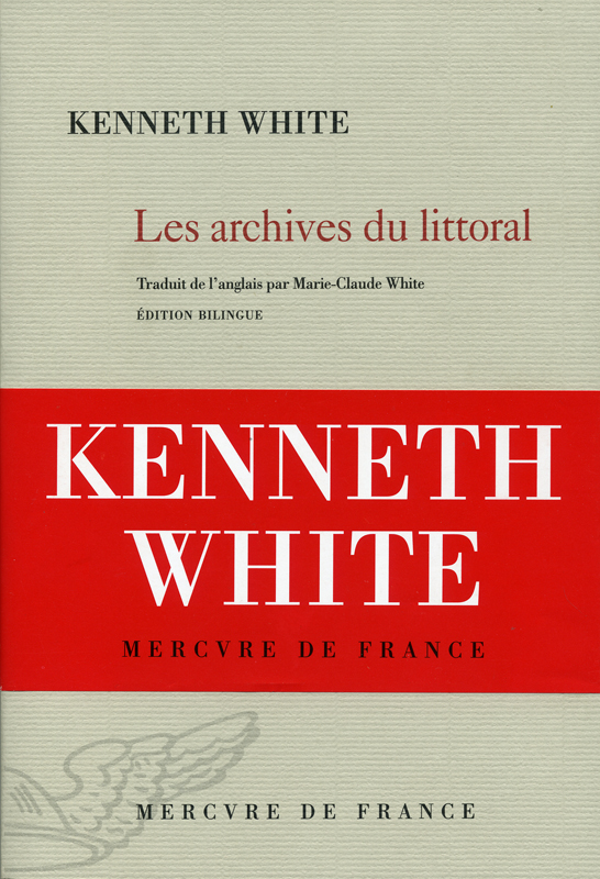 Kenneth White Les archives du littoral Mercure de France 2011