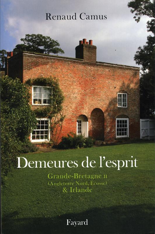 Demeures de l'esprit Renaud Camus Fayard 2009