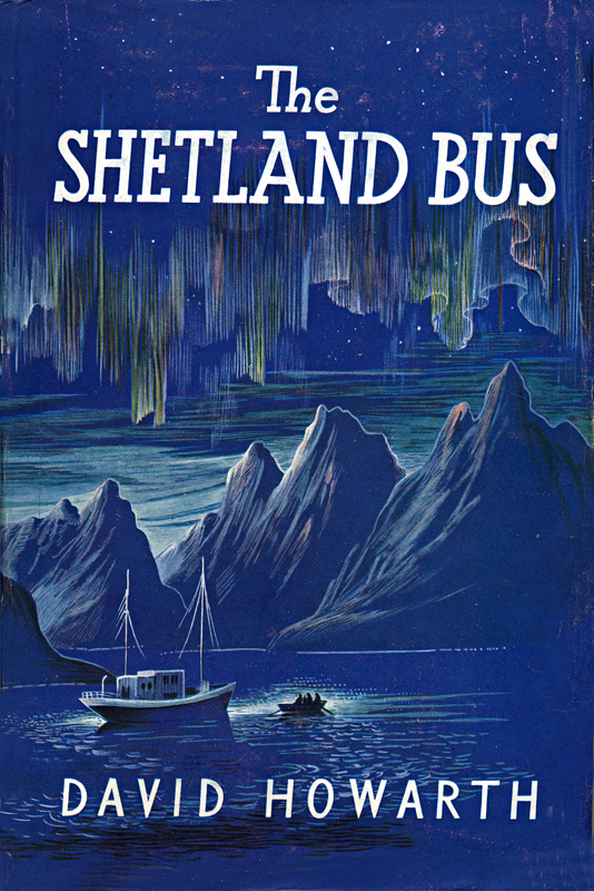 The Shetland Bus David Howarth Thomas Nelson and Sons Ltd 1953
