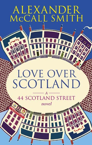 Alexander McCall Smith Love Over Scotland 2006