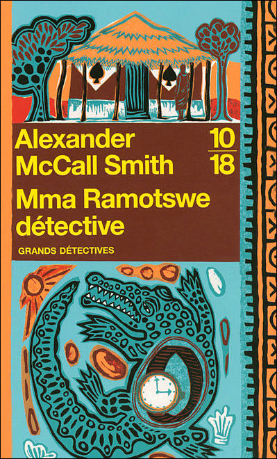 Alexander McCall Smith Mma Ramotswe detective Editions 10-18 collection 'Grands Détectives' 2003