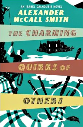 Alexander McCall Smith The Charming Quirks of Others Little, Brown, September 2010