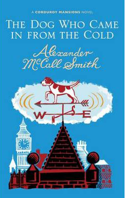 Alexander McCall Smith The Dog Who Came in From the Cold - Polygon An Imprint of Birlinn Limited May 2010