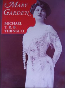 Mary Garden Michael T.R.B.Turnbull Scolar Press 1997
