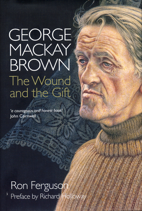 George Mackay Brown The Wound and the Gift - Ron Ferguson Saint Andrew Press 2011