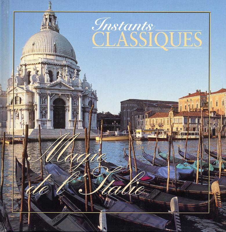 Magie de L'Italie collection CD musique Instants Classiques