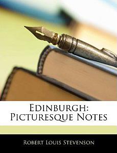 Edinburgh Picturesque Notes Robert Louis Stevenson