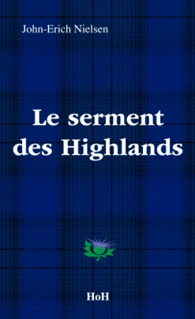 Le Serment des Highlands  John-Erich Nielsen Head over Hills et Editions Manannan 2011