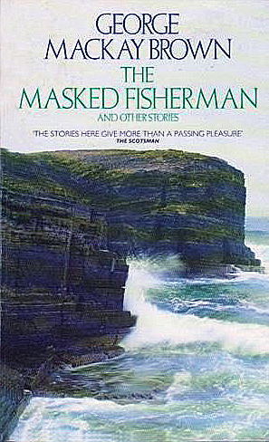 George Mackay Brown The Masked Fisherman and other stories Grafton Books 1989