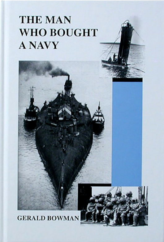 The Man Who Bought a Navy – The Story of the World's Greatest Salvage Achievement at Scapa Flow Gerald Bowman 1964