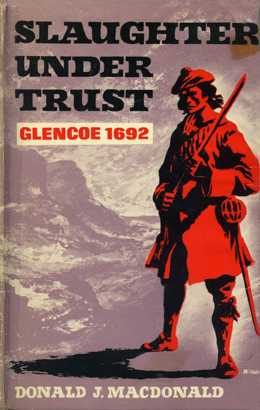Murder under Trust Glencoe 1692 Donald J. MacDonald Robert Hale 1965