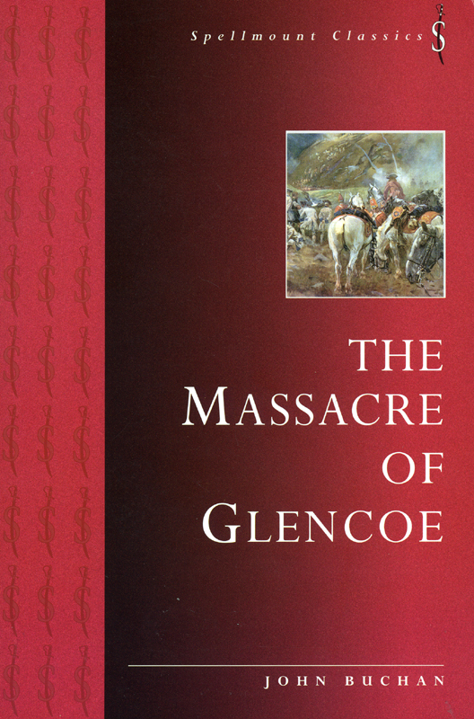 The Massacre of Glencoe John Buchan 1933 Spellmount edition 1999