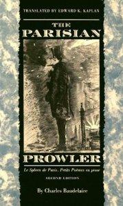The Parisian Prowler - Le spleen de Paris University of Georgia Press - Second Edition edition 1997  English
