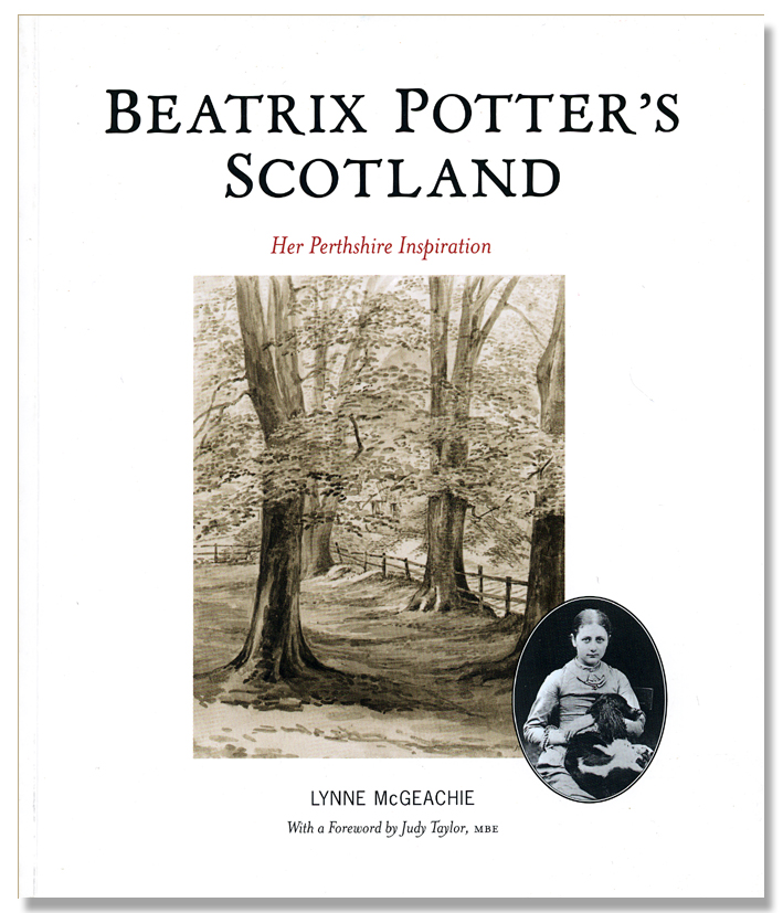 Beatrix Potter's Scotland Her Perthshire Inspiration Lynne McGeachie Luath Press 2010