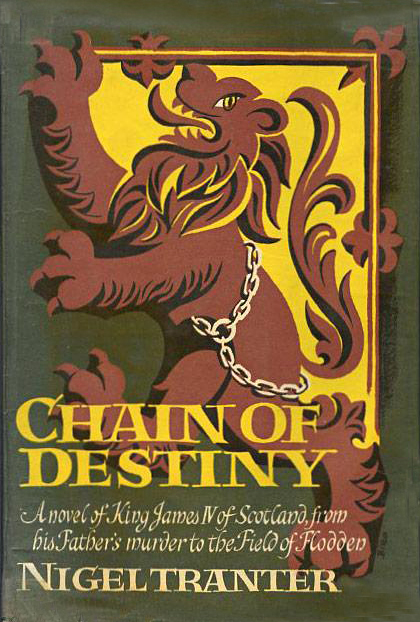 Chain of Destiny Nigel Tranter Hodder ² Stoughton 1965