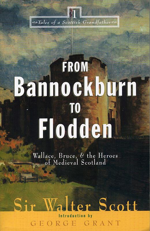 From Bannockburn to Flodden Sir Walter Scott Cumberland House 2001