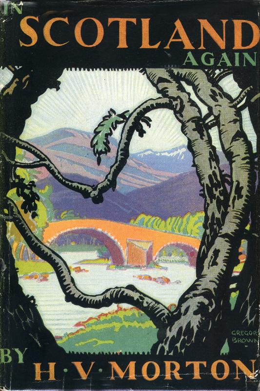 H.V.Morton In Scotland Again Methuen 1933