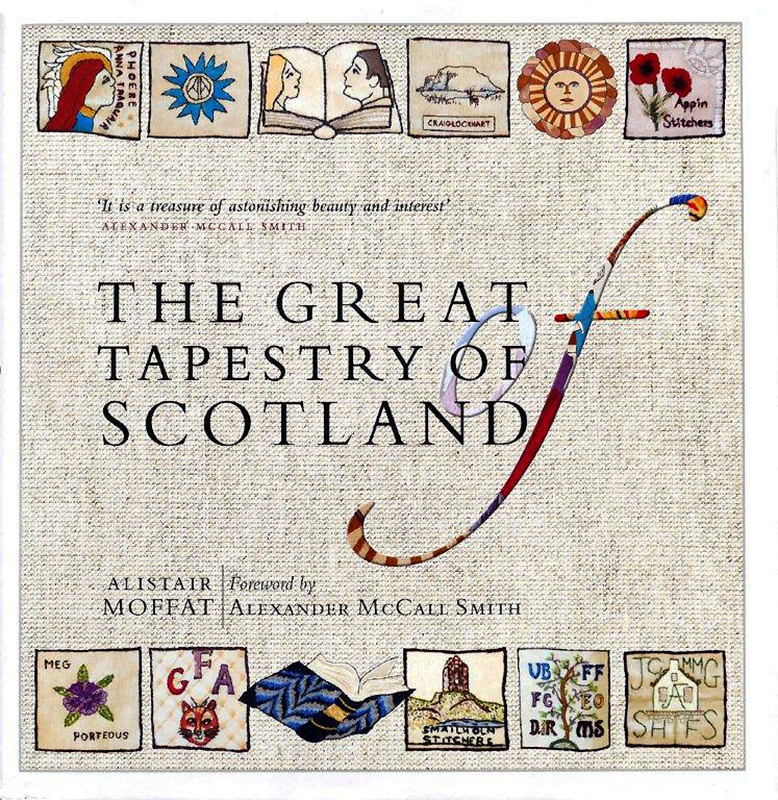 The Great Tapestry of Scotland Alistair Moffat Andrew Crummy Birlinn 2014