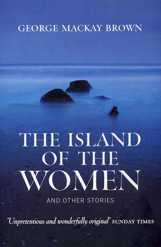 The Island of the Women George Mackay Brown Birlinn 2006