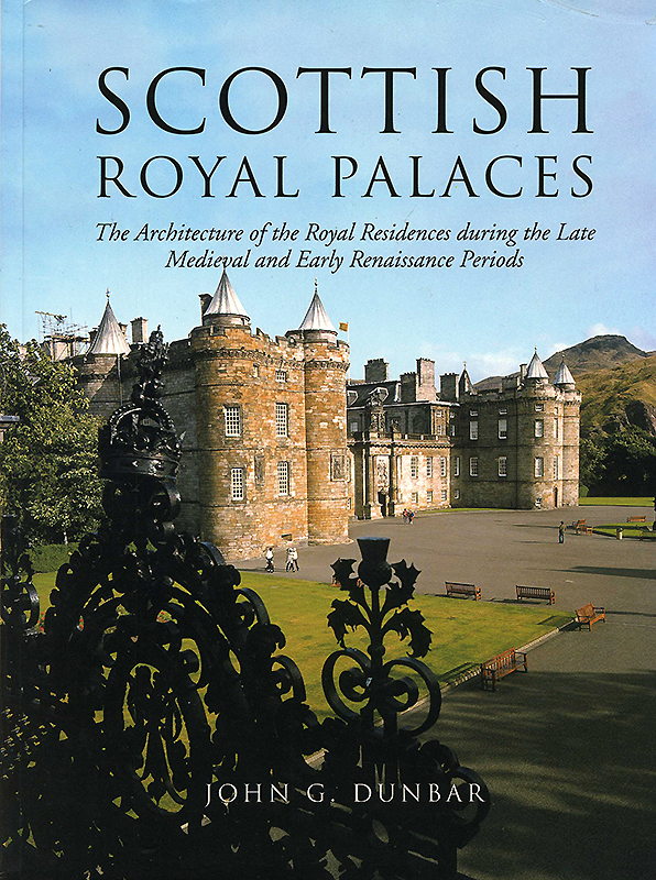 Scottish Royal Palaces John G Dunbar Tuckwell Historic Scotland 1999