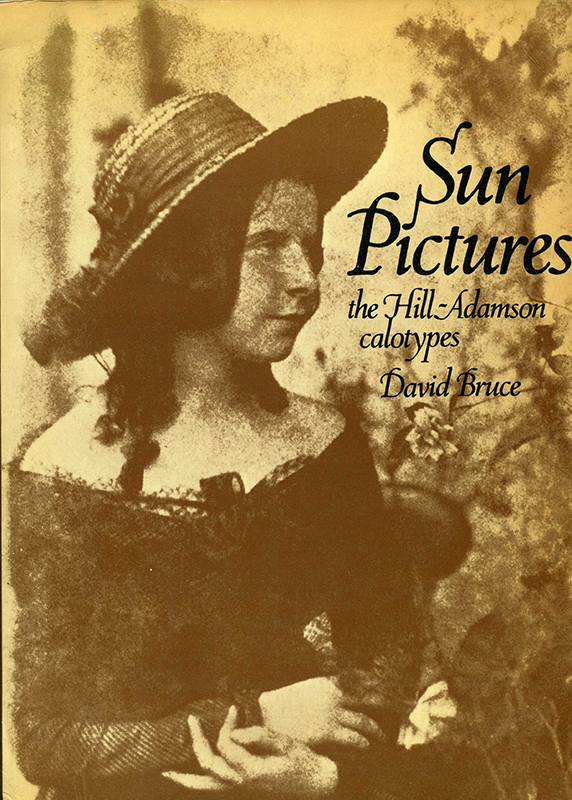 Sun Pictures The Hill-Adamson calotypes David Bruce