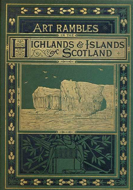 Art Rambles in the Highlands & Islands of Scotland John TReid 1878