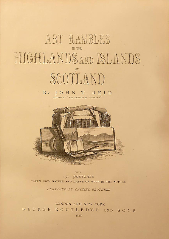 Art Rambles in the Highlands and Islands of Scotland John.T. Reid title page