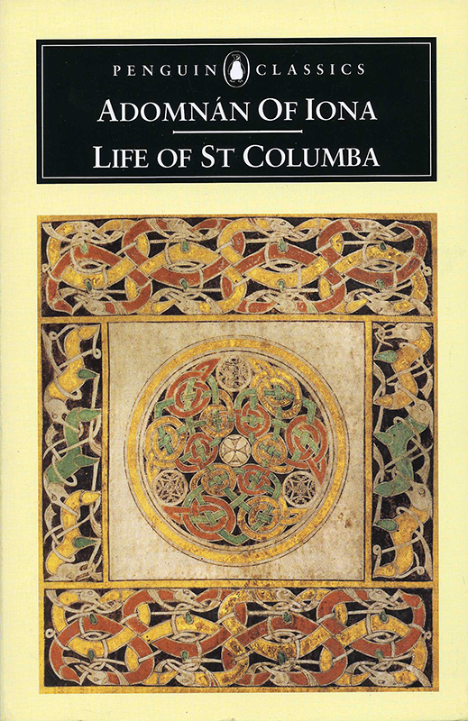 Life of St Columba - Adomnàn of Iona Penguin Classics 1995