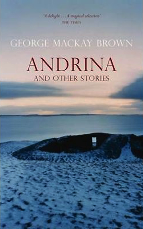 Andrina George Mackay Brown Birlinn 2010