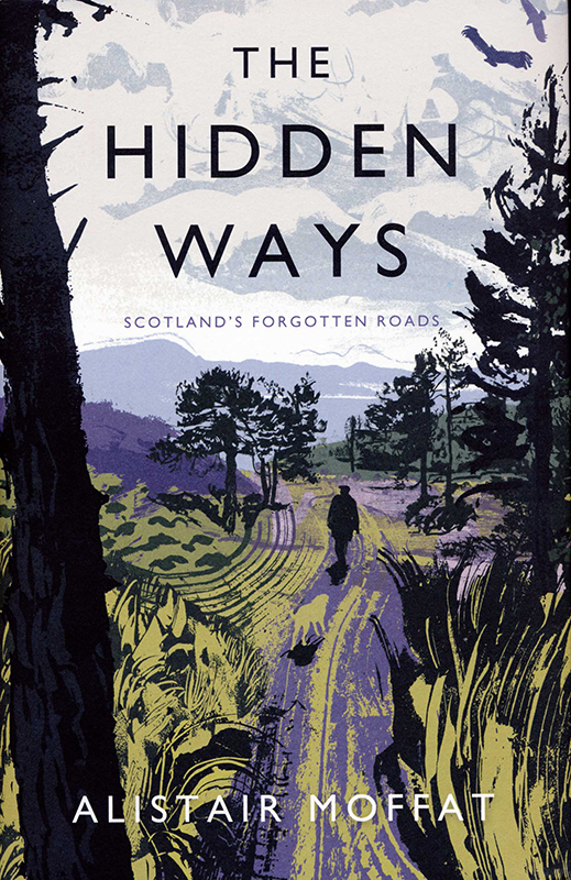The Hidden Ways Alistair Moffat 2017