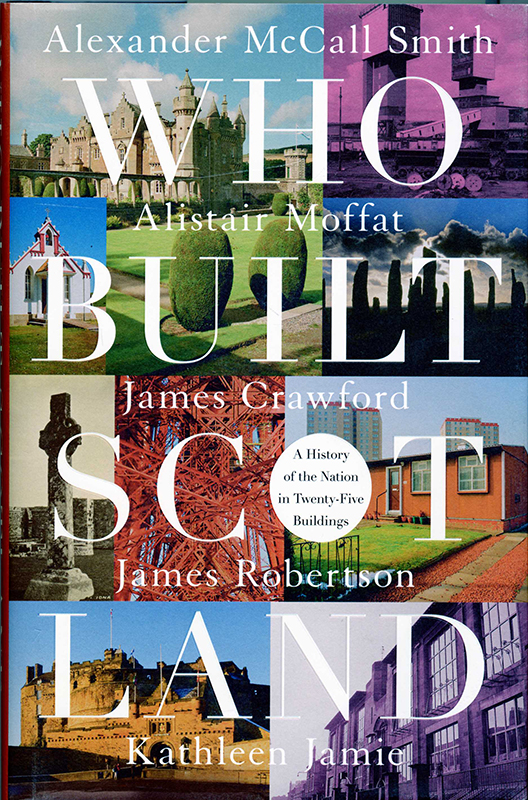 Who Built Scotland McCall Smith Moffat Crawford Robertson Jamie 2017