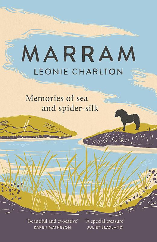 Marram Memories of Sea and Spider Silk - Leonie Charlton Sandstone Press 2020