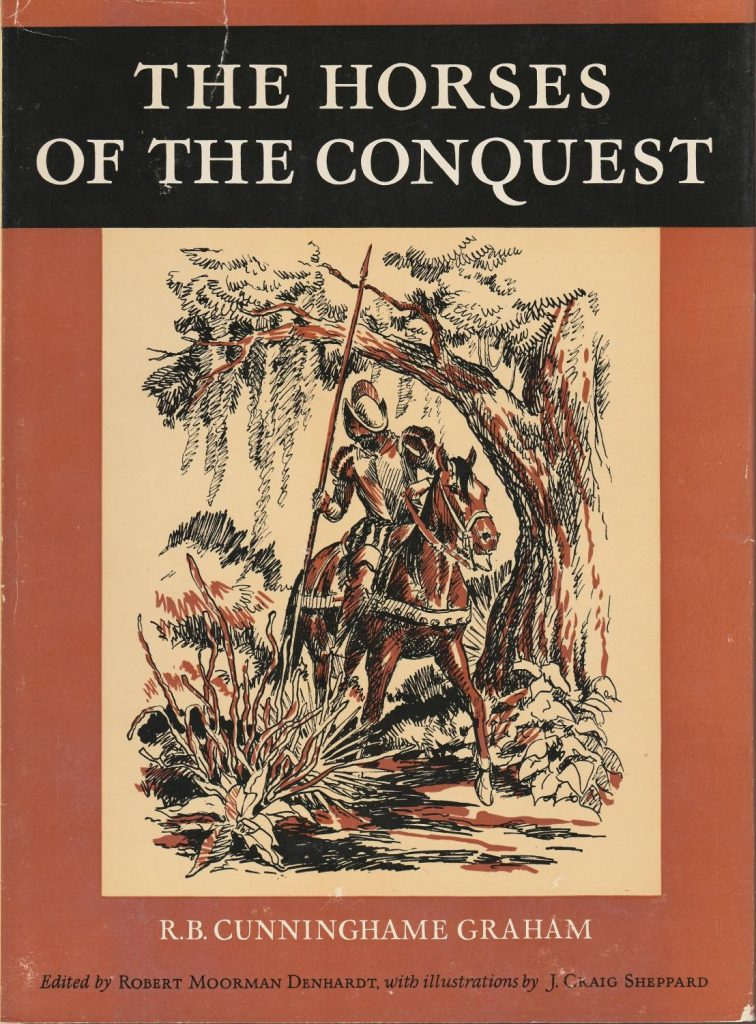 The Horses of the Conquest R.B. Cunninghame Graham 1949