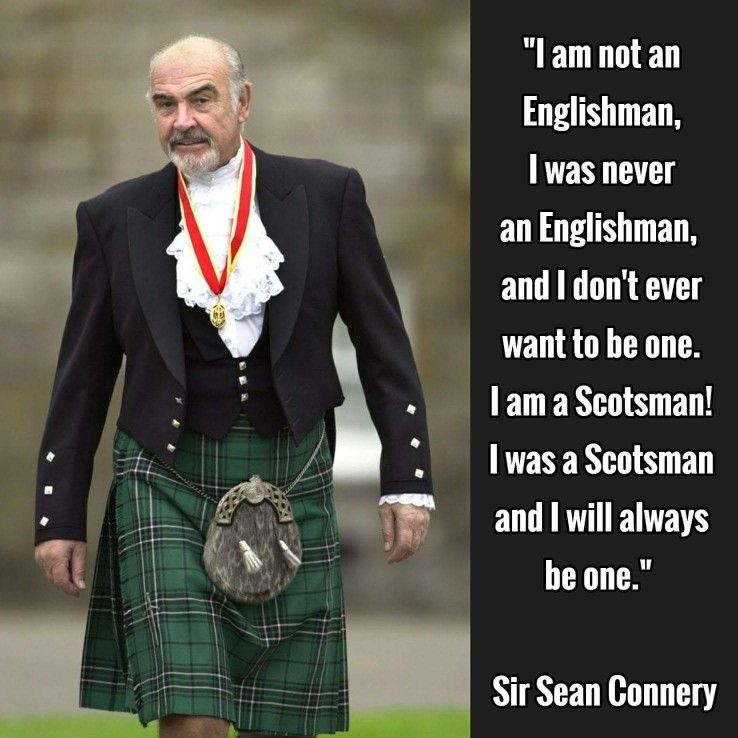 Sir Sean Connery quote I am a Scotsman