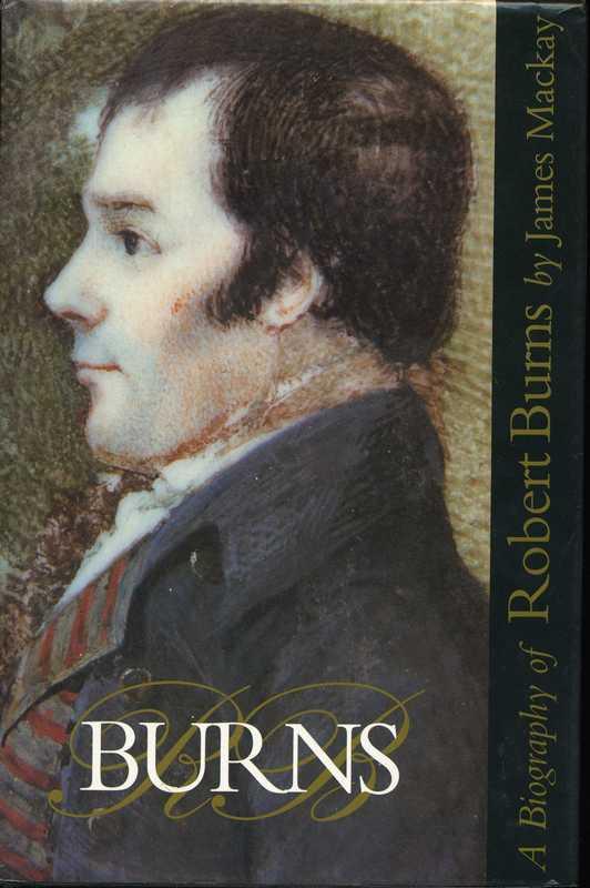 BURNS A Biography of Robert Burns James Mackay 1992