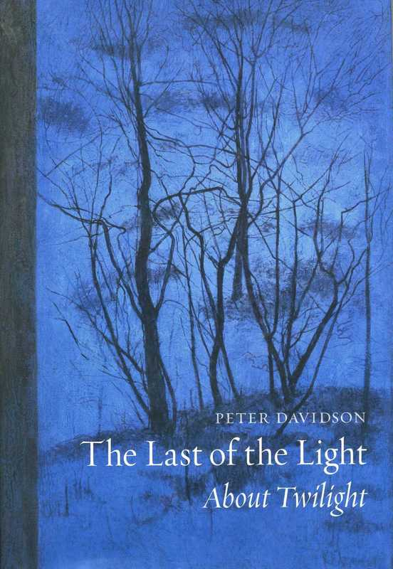 The Last of the Light Peter Davidson Reaktion Books 2015