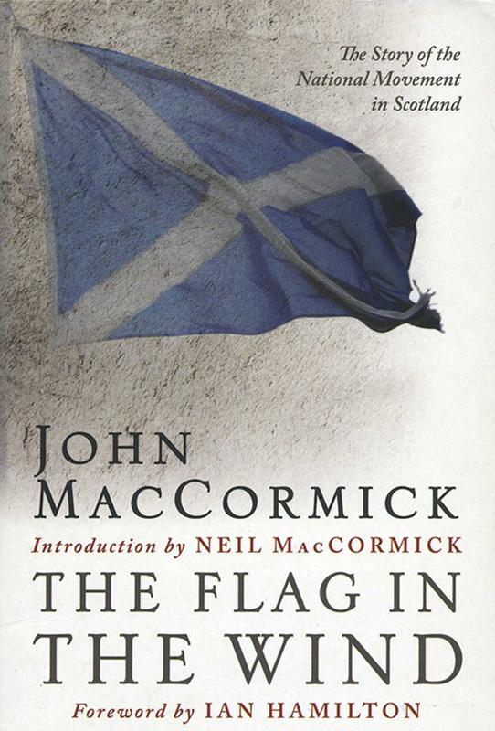 John MacCormick The Flag in the Wind Birlinn 2008